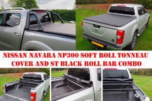 Nissan Navara NP300 Soft Roll Up Tonneau and ST Roll Bar COMBO