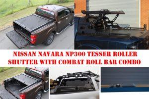 Nissan Navara NP300 Tesser Roller Shutter with Combat Roll Bar COMBO