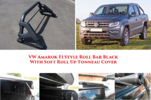 Soft Roll Up Tonneau AND F1 BLACK Roll Bar For VW Amarok