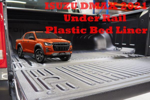 Isuzu Dmax 2021- Plastic Bed Liner Under Rail Heavy Duty Double Cab